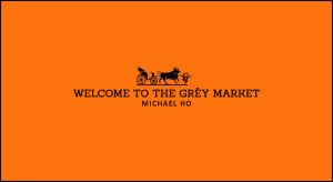 WELCOME TO THE GRÉY MARKET